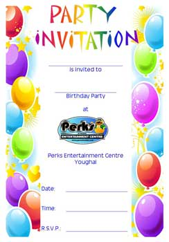 DOWNLOAD OUR FREE BIRTHDAY PARTY INVITATIONS - PERKS ENTERTAINMENT CENTRE - YOUGHAL